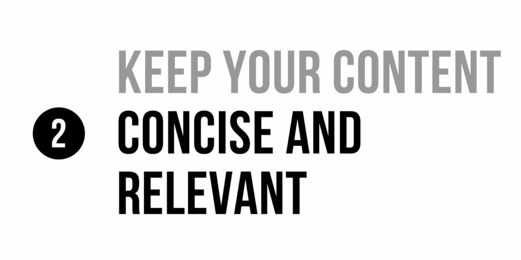 Keep your content concise and relevant